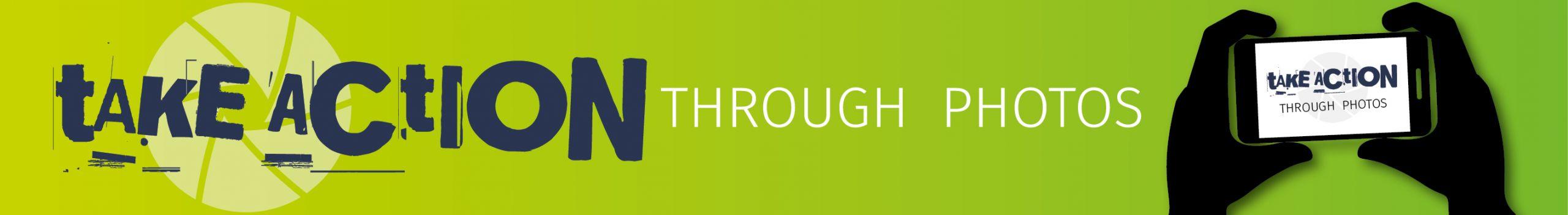 Take Action Trough Photos Programme Information